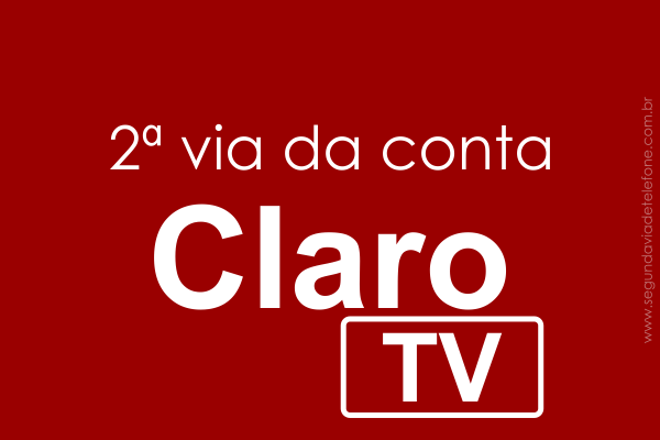 Claro TV 2 Via 2018 - emitir conta de TV