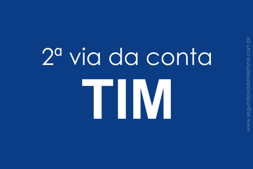 Segunda Via Tim 2018 - imprima a Tim 2 Via