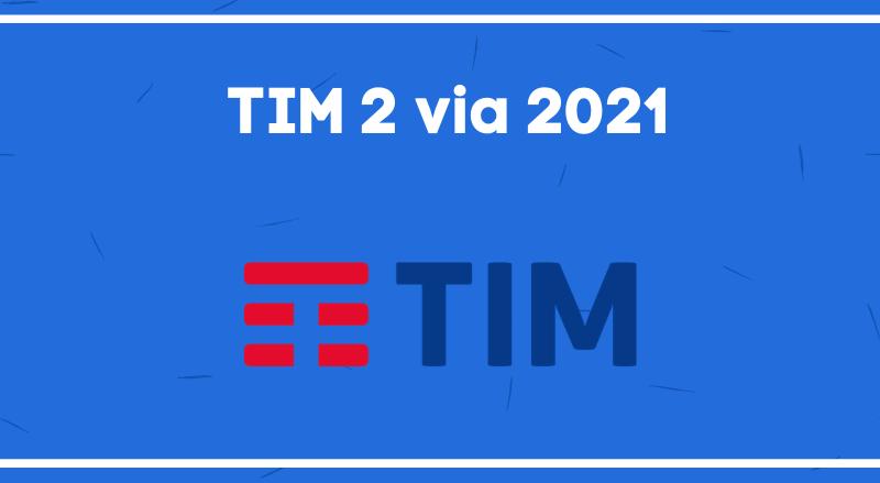 tim 2 via 2021